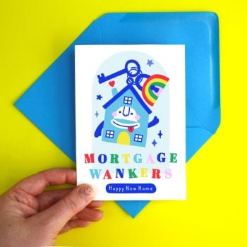 New Home Mortgage W*nkers Funny Greeting Card