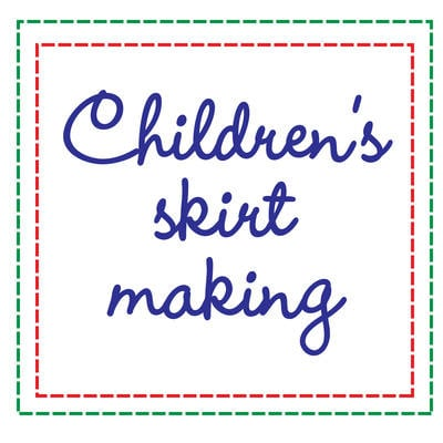 Children's Learn to Sew - Skirt Making - 1:30pm to 4:30pm Thursday 8th Augu