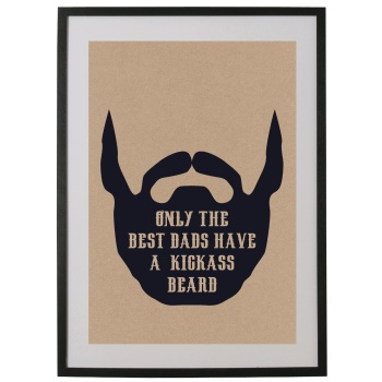 ONLY THE BEST DADS HAVE A KICKASS BEARD