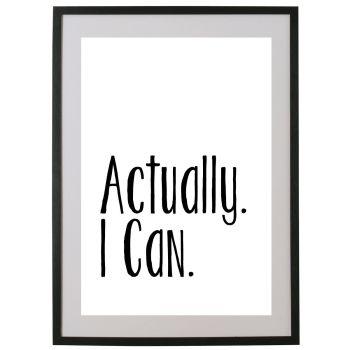 ACTUALLY. I CAN