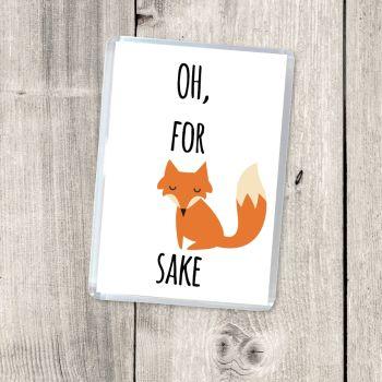 OH, FOR FOX SAKE! MAGNET