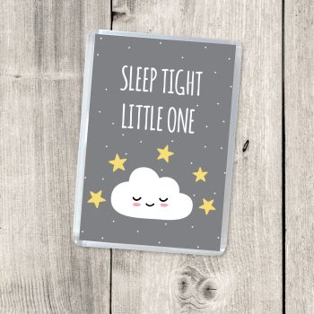 SLEEP TIGHT LITTLE ONE MAGNET