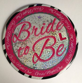 Jumbo Badge Bride To Be - Girls Night Out