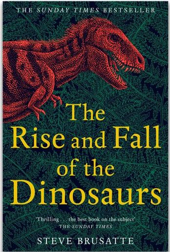 The Rise and Fall of the Dinosaurs, Steve Brusatte (Paperback)