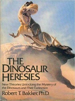 The Dinosaur Heresies, Robert T. Bakker (paperback)