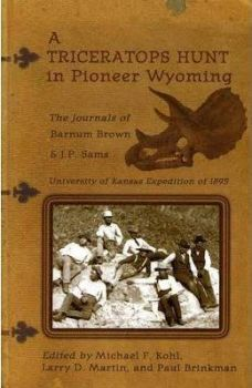 A Triceratops Hunt in Pioneer Wyoming, Barnum Brown 1895 (Paperback)