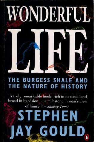 Wonderful Life: The Burgess Shale and the Nature of History, Stephen J. Gou
