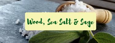 Wood, Sage and Sea Salt Wax Melt