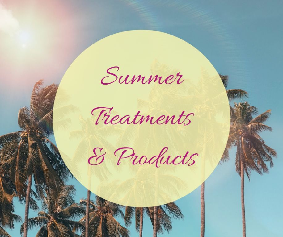 Summer Products & Treatments