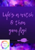 "Life's a Witch 7"" x 5"" print at home halloween printable"