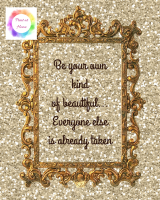 Be Your Own Kind of Beautiful (Gold)