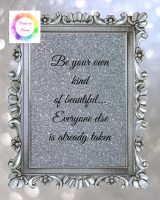 Be Your Own Kind of Beautiful (Silver)