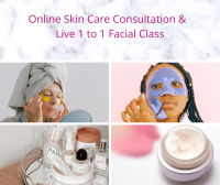 Virtual Skin Care Consultation and Live 1 to 1 Facial Demonstration