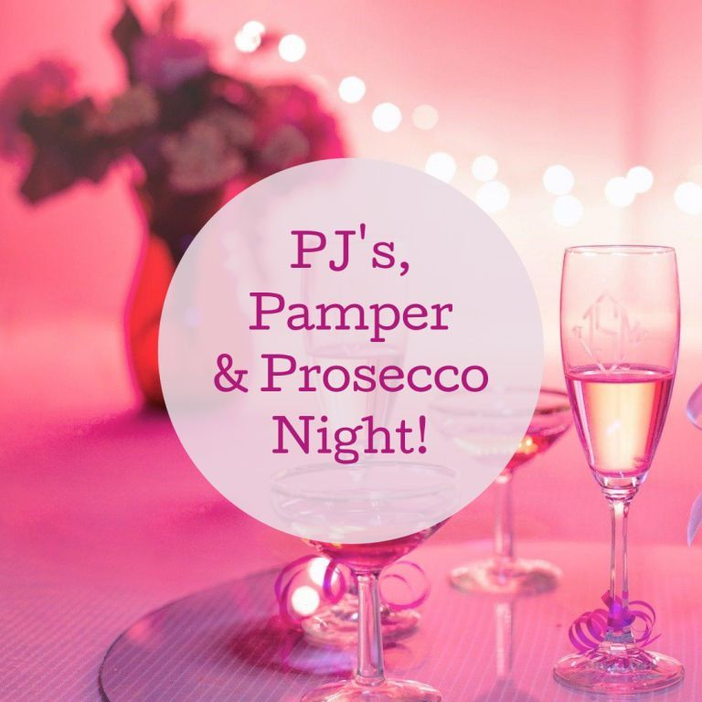 Pamper, PJ's and Prosecco Night