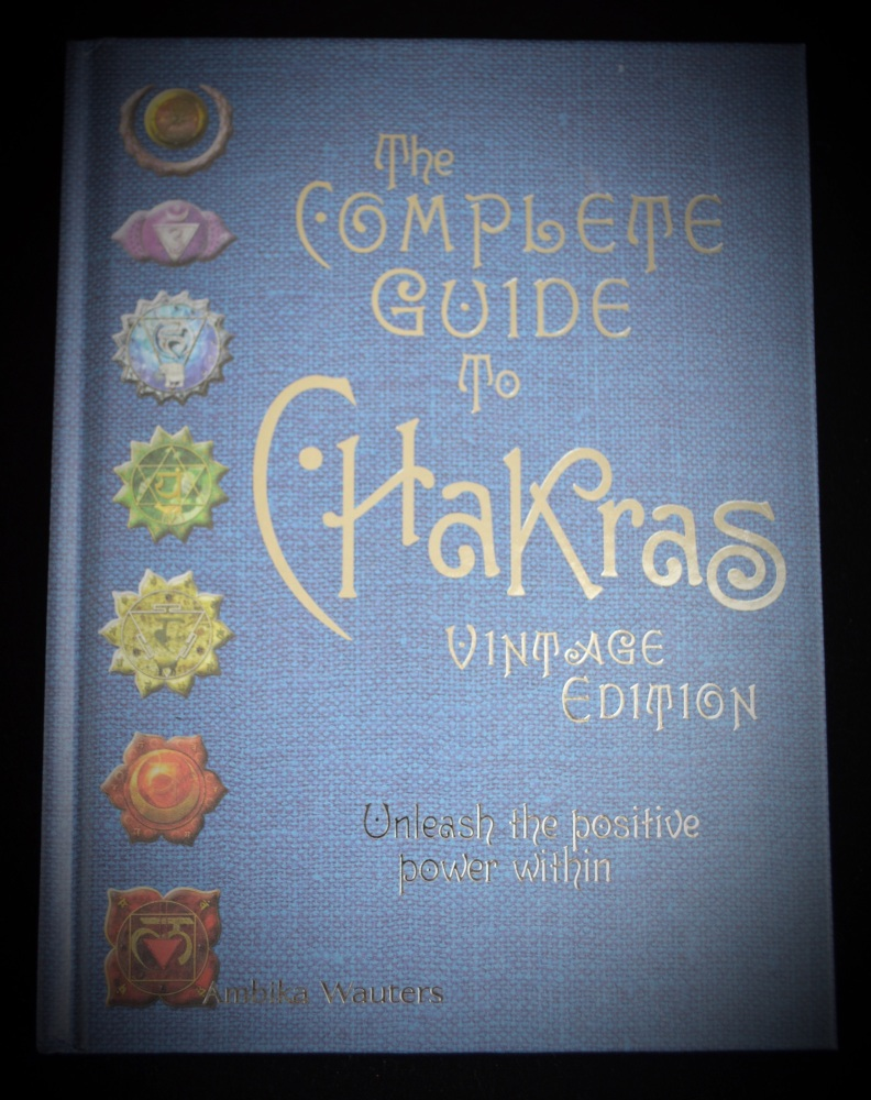 The complete guide to Chakras Vintage Edition by Ambika Wauters