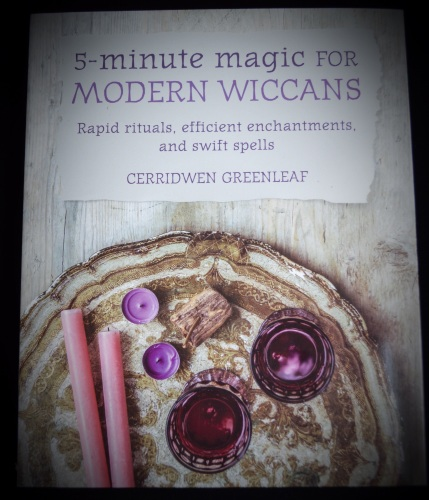 5 - Minute Magic for Modern Wiccans by Cerridwen Greenleaf