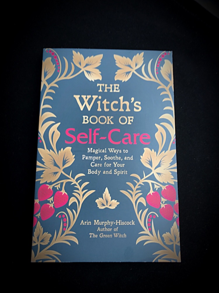 The Witches book of self-care Arin Murphy-Hiscock