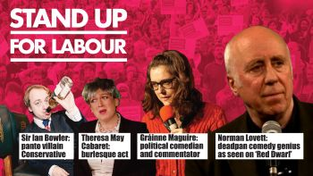 Stand up for Labour - Maidenhead, Sunday 4 February (7:30pm)