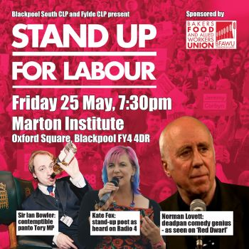 Stand up for Labour - Blackpool - Friday 25 May (7:30pm) - Advanced ticket