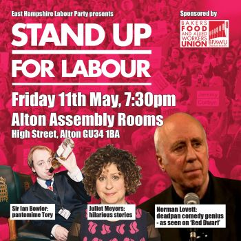 Stand up for Labour - East Hampshire, 11 May, 7:30pm - Earlybird ticket