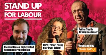 Stand up for Labour - Minehead, Thursday 10 May, 7:30pm