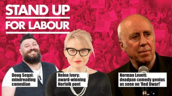 Stand up for Labour - North Walsham, 31 May, 7:30pm