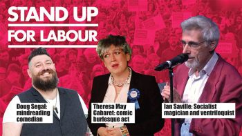 Stand up for Labour - Ipswich, 1 June, 7:30pm