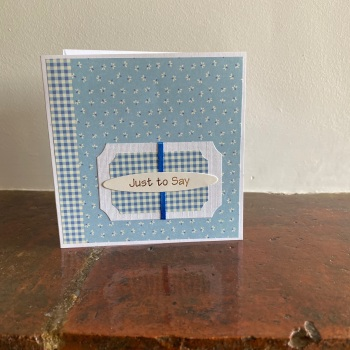 Handmade Card - Just to Say