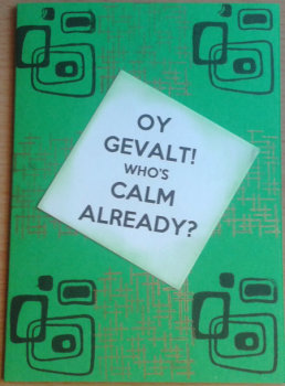 Oy Gevalt! Who's Calm Already? Card