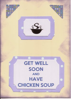Get Well Soon and Have Chicken Soup Card