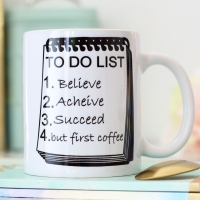 Ceramic Mug - To do list..... but first coffee