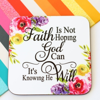 Coaster - Faith is not hoping God can...