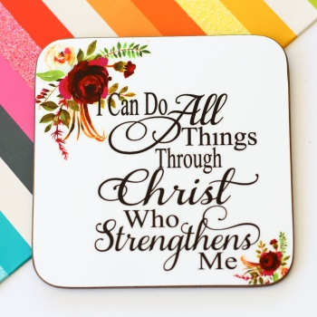 Coaster - I can do all things through Christ...