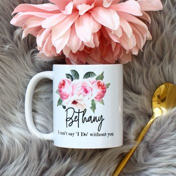 The Rose Garden Collection - Will you be my Bridesmaid mug