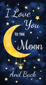 Timeless Treasures Fabric - I Love You To The Moon and Back Panel - 100% Cotton