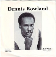 DENNIS ROWLAND - I WAS JUST A LONELY MAN - SAXVILLE AVE