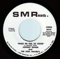 JOHNNY DANIEL & THE SOUL MALIBUS - MAKE ME FEEL SO GOOD - SMR