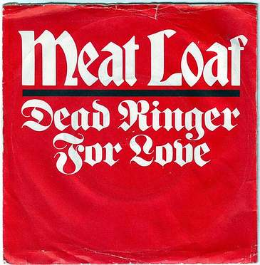 MEAT LOAF - DEAD RINGER FOR LOVE - EPIC
