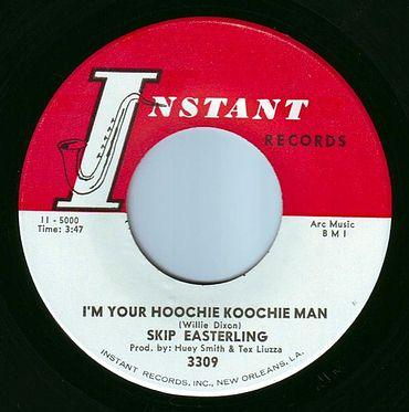SKIP EASTERLING - I'M YOUR HOOCHIE KOOCHIE MAN - INSTANT