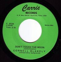 CORNELL BLAKELY - DON'T TOUCH THE MOON - CARRIE