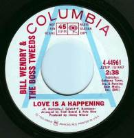 BILL WENDRY & THE BOSS TWEEDS - LOVE IS A HAPPENING - COLUMBIA DEMO