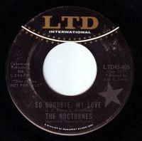 NOCTURNES - SO GOODBYE, MY LOVE - LTD INTERNATIONAL DEMO