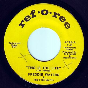 FREDDIE WATERS - THIS IS THE LIFE - REF O REE