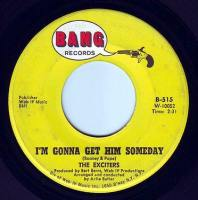 EXCITERS - I'M GONNA GET HIM SOMEDAY - BANG