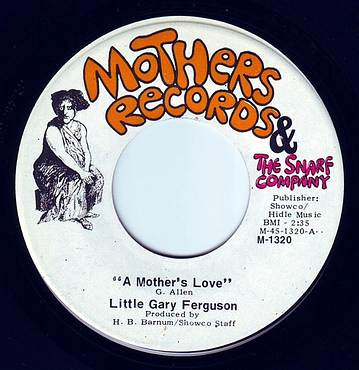 LITTLE GARY FERGUSON - A MOTHER'S LOVE - MOTHERS & THE SNARF COMPANY