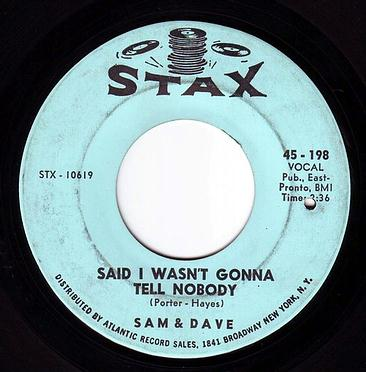 SAM & DAVE - SAID I WASN'T GONNA TELL NOBODY - STAX