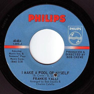 FRANKIE VALLI - I MAKE A FOOL OF MYSELF - PHILIPS