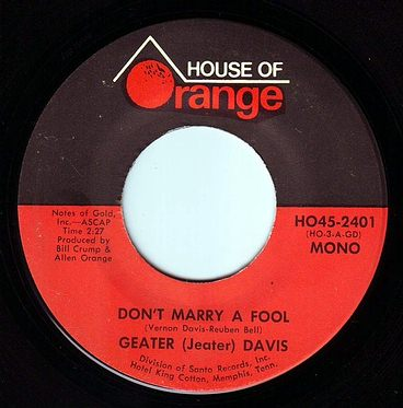 GEATER DAVIS - DON'T MARRY A FOOL - HOUSE OF ORANGE