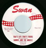 GABRIEL & THE ANGELS - THAT'S LIFE (THAT'S TOUGH) - SWAN