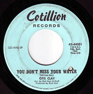 OTIS CLAY - YOU DON'T MISS YOUR WATER - COTILLION